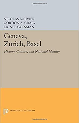 Book Geneva, Zurich, Basel: History, Culture, and National Identity (Princeton Legacy Library)