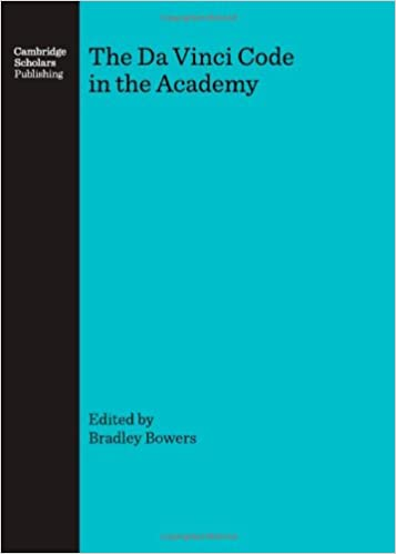 the da vinci code in the academy bradley bowers  the da vinci code in the academy bradley bowers 9781847181299 com books