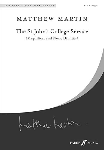 - St John's College Service: SATB (with Organ), Choral Octavo (Faber Edition: Choral Signature Series)
