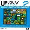 Uruguay Y Su Musica by Various Artists