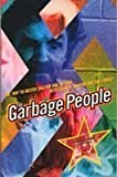 Garbage People : The Trip to Helter-Skelter and Beyond with Charlie Manson and the Family, Gilmore, John and Kenner, Ron, 1878923072