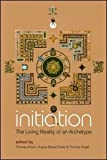 Initiation : The Living Reality of an Archetype, , 0415397928
