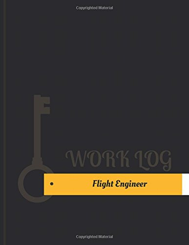 Flight Engineer Work Log: Work Journal, Work Diary, Log - 131 pages, 8.5 x 11 inches (Work Logs)