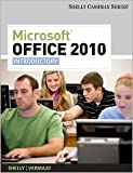 Microsoft Office 2010 : Introductory, Shelly, Gary B. and Vermaat, Misty E., 1133604579
