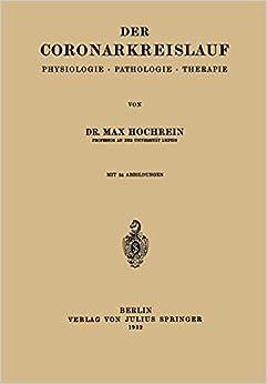 Der Coronarkreislauf: Physiologie · Pathologie · Therapie por Max Hochrein epub