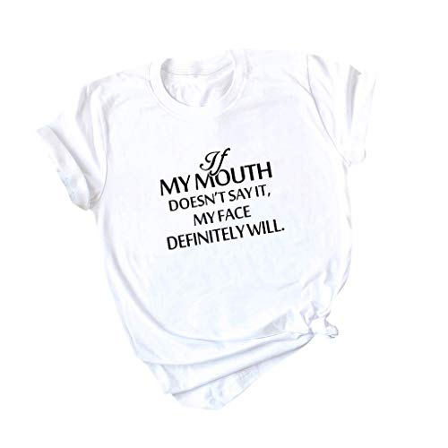 If My Mouth Doesnot Say It My Face Diffintely Will T Shirt,SMALLE◕‿◕ Womens Graphic Funny Tops Cute Saying Casual Tees White