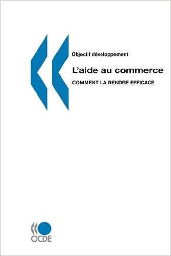 Livre gratuits Objectif Developpement: Aide Pour Le Commerce Comment La Rendre pdf ebook