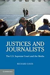 Justices and Journalists: The U.S. Supreme Court and the Media