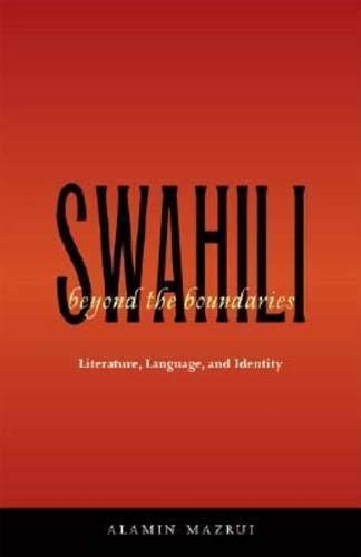 Swahili Beyond the Boundaries: Literature, Language, and Identity (Ohio RIS Africa Series)