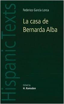 La Casa De Bernarda Alba: By Federico Garcia Lorca (Hispanic Texts ...