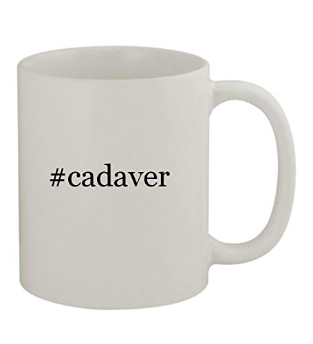 #cadaver - 11oz Sturdy Hashtag Ceramic Coffee Cup Mug, White