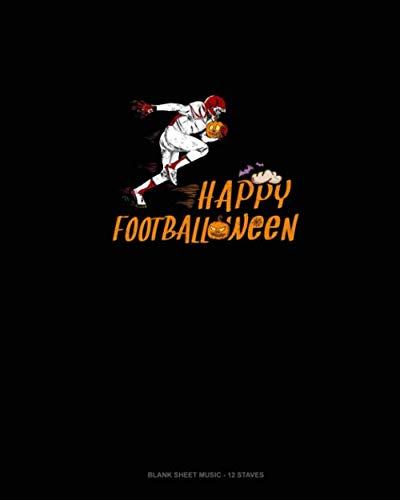 Happy Footballoween: Blank Sheet Music - 12 Staves -