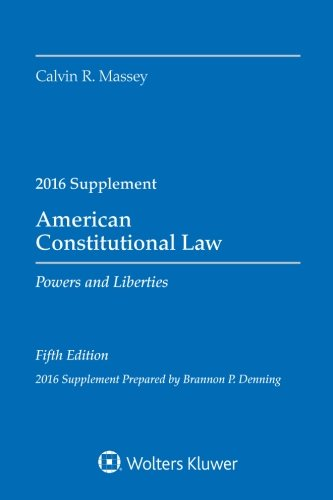 american-constitutional-law-powers-and-liberties-2016-case-supplement-supplements