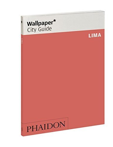 - Wallpaper* City Guide Lima (Wallpaper City Guides) by Wallpaper* (2014-01-06)