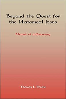 Book Beyond the Quest for the Historical Jesus: Memoir of a Discovery by Thomas L. Brodie (September 01,2012)