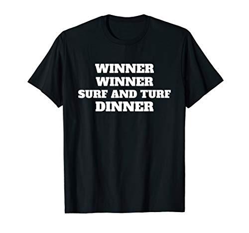 - Winner Winner Surf and Turf Dinner Funny Food Joke Meme  T-Shirt