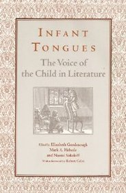 Infant Tongues: The Voice of the Child in Literature