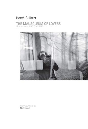 Mausoleum of Lovers: Journals 1976–1991