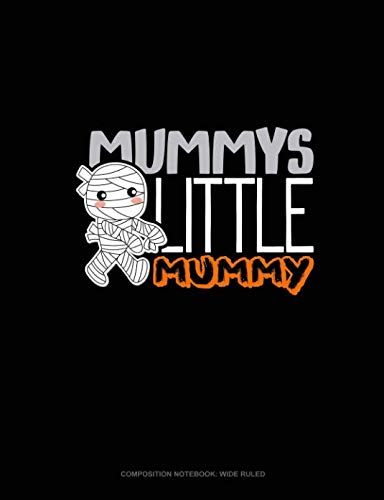 Mummy's Little Mummy: Composition Notebook: Wide Ruled