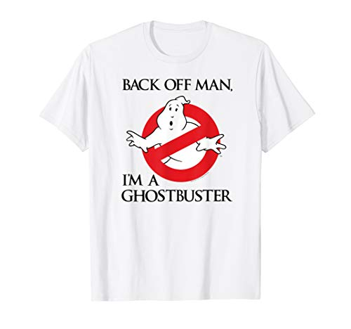 Ghostbusters Back Off Man, I'm a Ghostbuster T-shirt for Men or Women