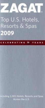 Download Zagat 2009 Top U.S. Hotels, Resorts & Spas (Zagat Guides) pdf epub