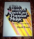 All the Years of American Popular Music, Ewen, David, 0130224421