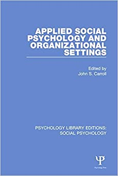 Book Applied Social Psychology and Organizational Settings: 6 (Psychology Library Editions: Social Psychology)