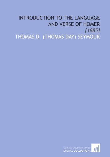 Introduction to the Language and Verse of Homer: [1885] by Cornell University Library