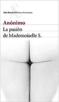 La pasión de Mademoiselle S.