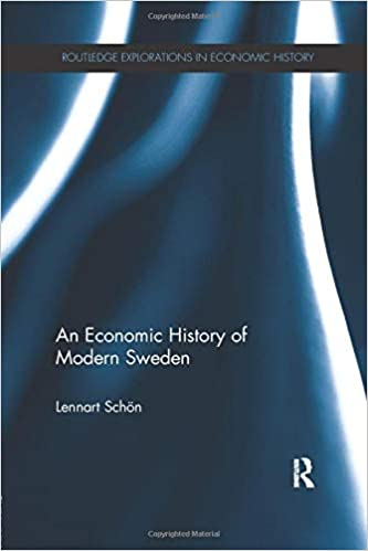 An Economic History of Sweden (Routledge Explorations in Economic History)