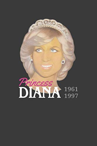 Princess Diana 1961-1997: Diana Princess Of Wales Journal With A Painted Portrait Of Di Perfect Gift For Her Lovers