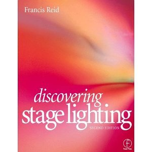 Discovering Stage Lighting [Paperback] [1998] 2 Ed. Francis Reid