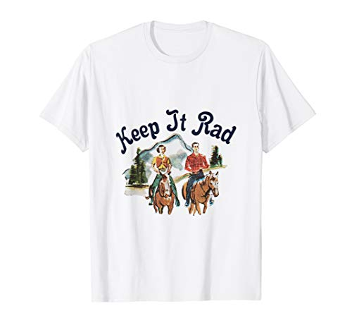 Keep It Rad Shirt Men Women Girls Loves Horse Riding  T-Shirt -