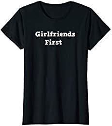 Girl Friends First T-shirt