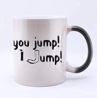 Amazon com: Funny Custom Fashionable You Jump!I Jump! Funny Quotes