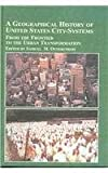 A Geographical History of United States City-Systems : From Frontier to the Urban Transformation, Otterstrom, Samuel, 0773465219