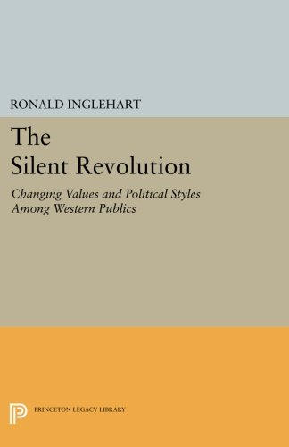 The Silent Revolution: Changing Values and Political Styles Among Western Publics (Princeton Legacy Library) ebook