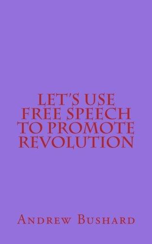 Let's Use Free Speech to Promote Revolution PDF