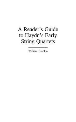 A Reader's Guide to Haydn's Early String Quartets (Reader's Guides to Musical Genres) by William Drabkin