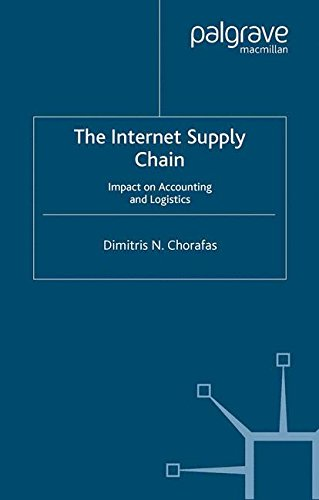 The Internet Supply Chain: Impact on Accounting and Logistics (Impact Of The Internet On Supply Chain Management)