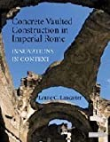 img - for Concrete Vaulted Construction in Imperial Rome: Innovations in Context by Lynne C. Lancaster (2009-03-09) book / textbook / text book
