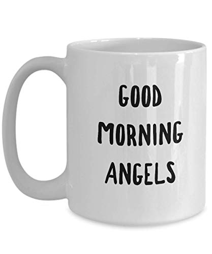 Comedy Film Coffee Mug 15 Oz - Good Morning Angels - Quotes American TV Series Comedy Action Lovers Fan Mother Father Brother Sister Son ()