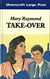 Take-Over, Mary Raymond, 0708915469