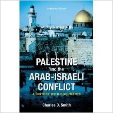 Palestine and the arab-israeli conflict: a history with documents.