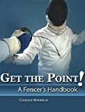 img - for Get The Point! A Fencer's Handbook by SIMONIAN CHARLES (2006-07-21) book / textbook / text book