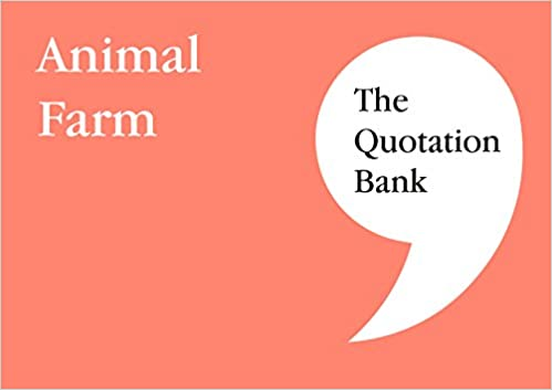 The Quotation Bank: Animal Farm GCSE Revision and Study