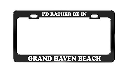 I'D RATHER BE IN GRAND HAVEN BEACH Michigan Beach Black License Plate (Pet Haven Rescue)