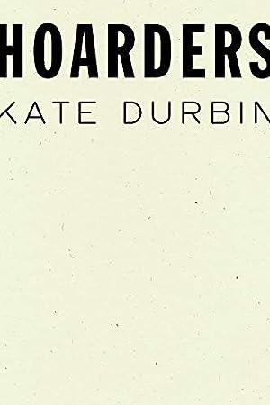 Hoarders by Kate Durbin