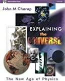 img - for Explaining the Universe- The New Age of Physics (02) by Charap, John M [Paperback (2004)] book / textbook / text book