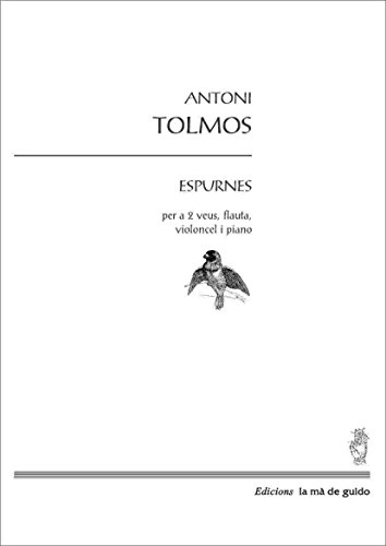 Descargar Libro Espurnes: Per A Dues Veus, Flauta, Violoncel I Piano Antoni Tolmos I Tena